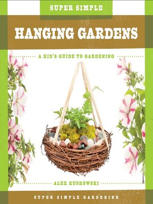 cover image of Super Simple Hanging Gardens
